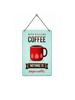 "Табличка ""With enough coffee nothing is impossible"" Волшебная страна"