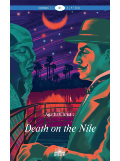 Смерть на Ниле (Death on the Nile). Книга для чтения на английском языке. Уровень В1 Издательство 'Антология'